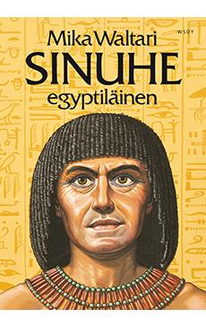 Waltarin Sinuhe, egyptiläinen on yksi kirjallisuuden klassikoista
